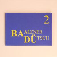 Baalzner Dütsch 2 - Dialekt Bilderbuch